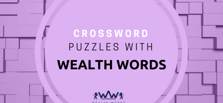 Crossword Puzzles with Wealth Words