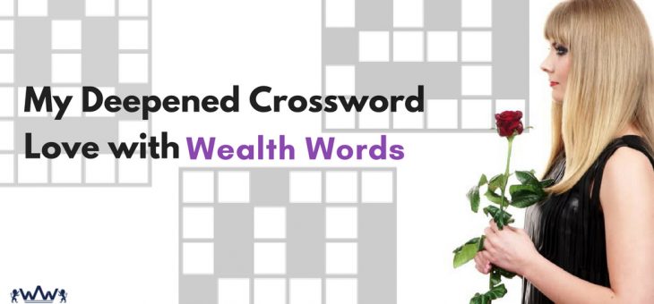 My Deepened Crossword Love with Wealth Words