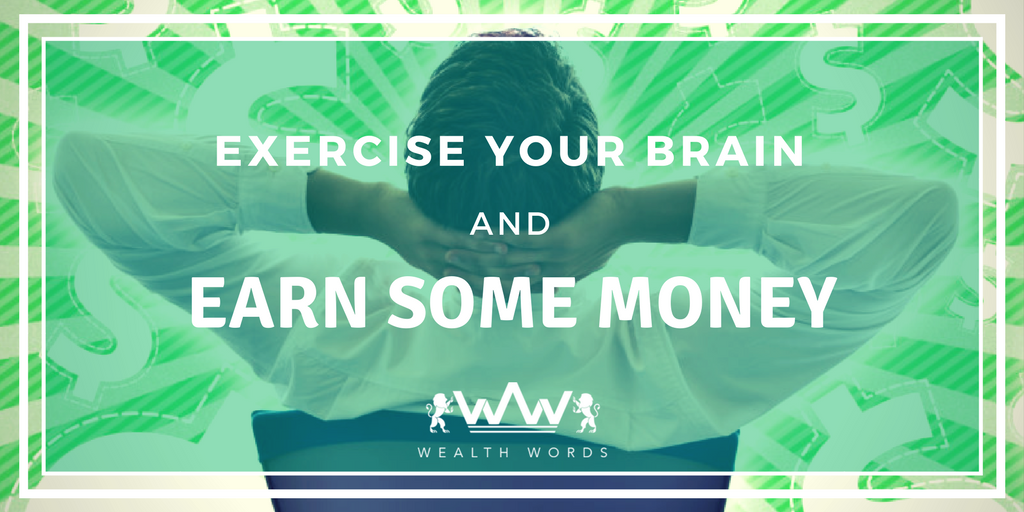 Exercise your Brain and Earn some Money