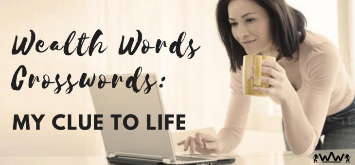 Wealth Words Crosswords: My Clue to Life