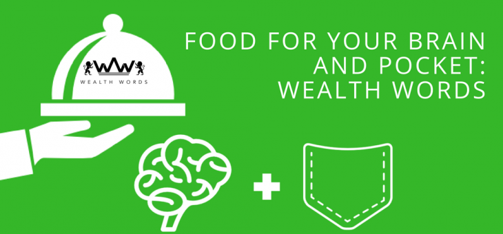 Food for your Brain and Pocket: Wealth Words