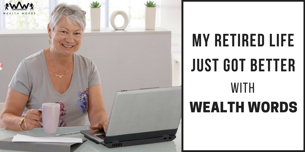 My-retired-life-just-got-better-with _WealthWords