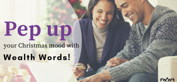 Pep Up Your Christmas Mood with Wealth Words!