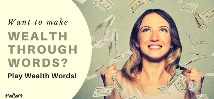 Want to Make Wealth through Words? Play Wealth Words!