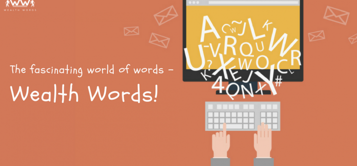 The Fascinating World of Words – Wealth Words!