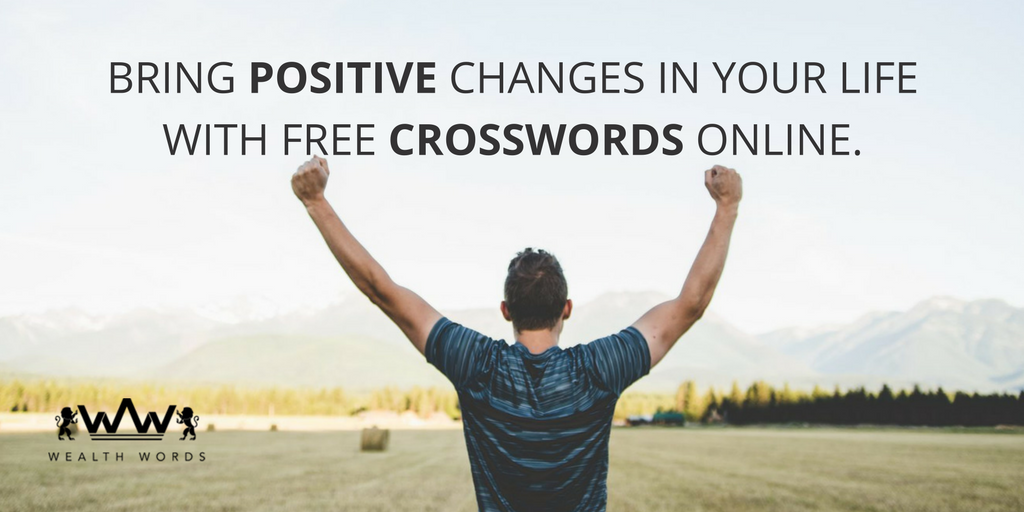 BRING POSITIVE CHANGES IN YOUR LIFE WITH FREE CROSSWORDS ONLINE_wealthwords (1)