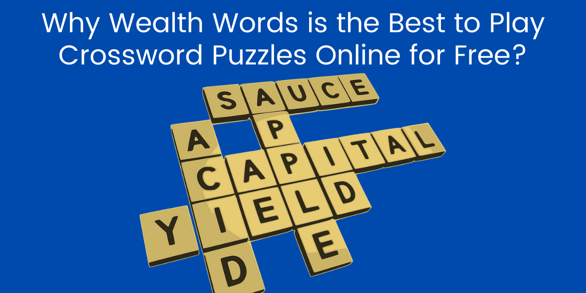 Why Wealth Words is the Best to Play Crossword Puzzles Online for Free?