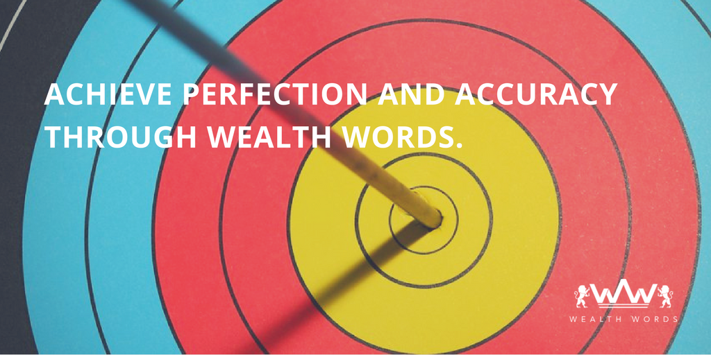 Achieve perfection accuracy through_Wealth Words