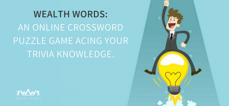 Wealth Words: An Online Crossword Puzzle Game Acing Your Trivia Knowledge
