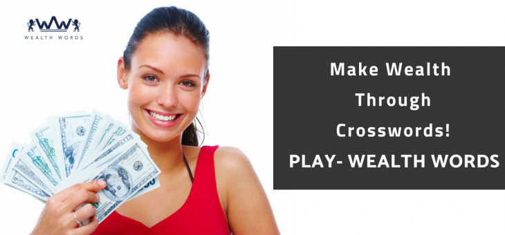 Make Wealth Through Crosswords- Play Wealth Words!