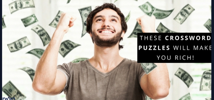 These Crossword Puzzles will Make You Rich!
