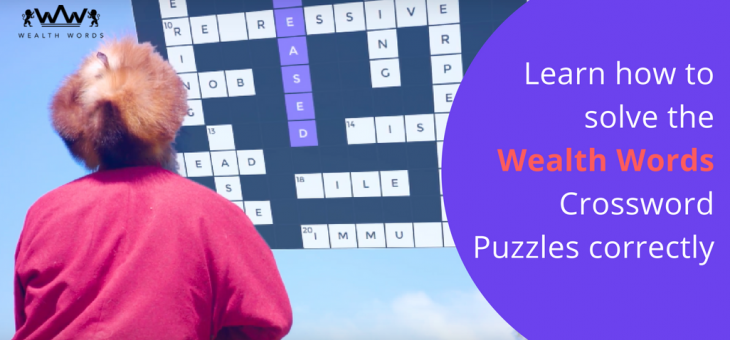 Learn how to solve the Wealth Words Crossword Puzzles correctly!