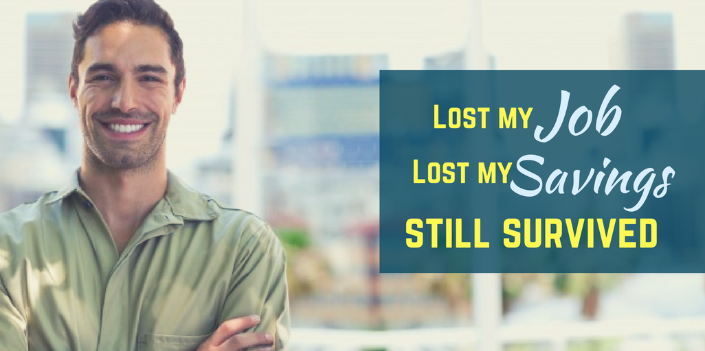 Lost my job, lost my savings still survived-Wealthwords