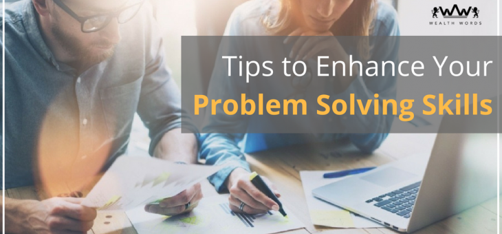 Tips to Enhance Your Problem Solving Skills