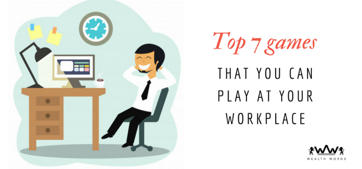 Top 7 games that you can play at your workplace.