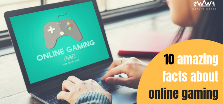 10 Amazing Facts about Online Gaming that will Blow Your Mind!