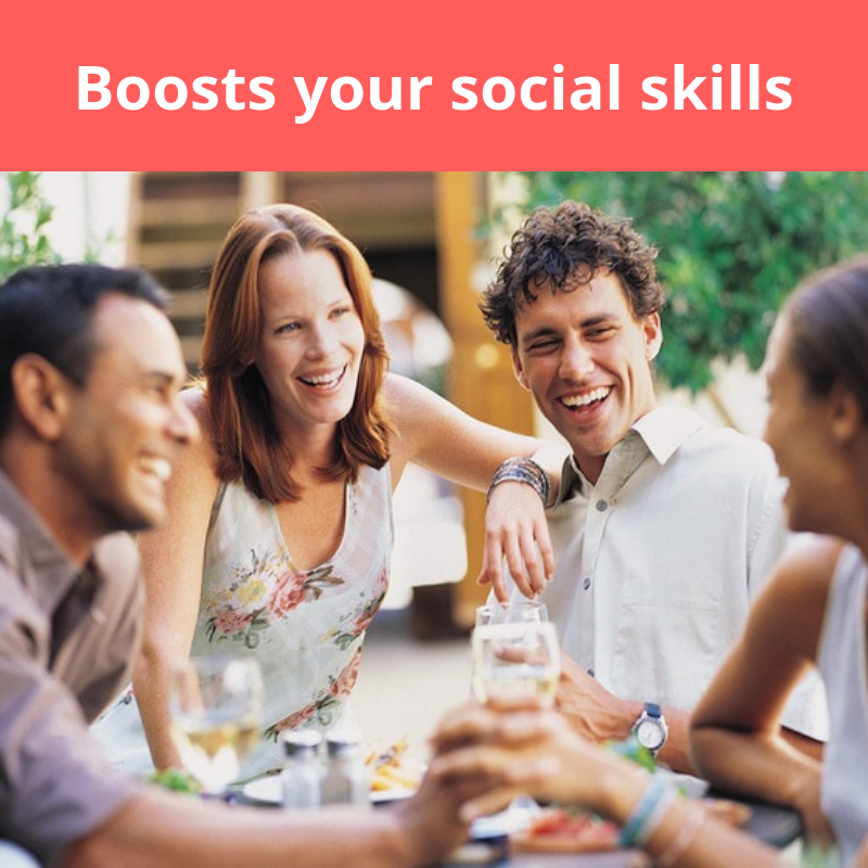 Boosts your social skills