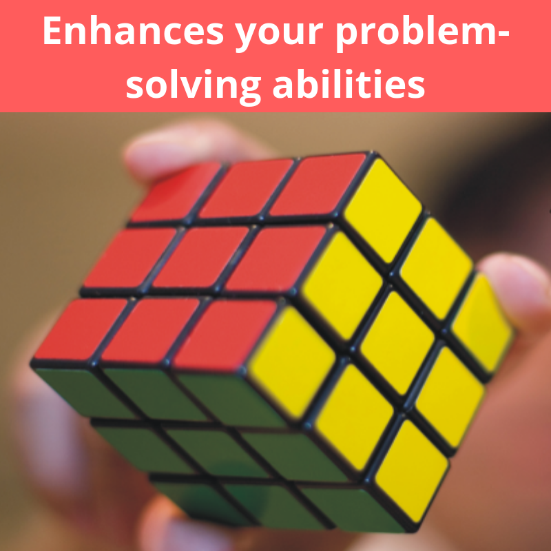Enhances your problem-solving abilities