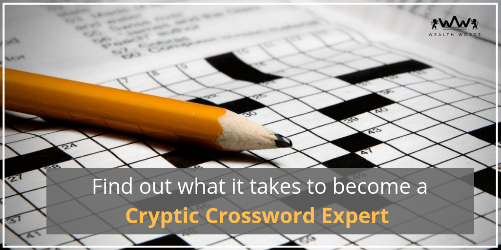 Find out what it takes to become a cryptic crossword expert