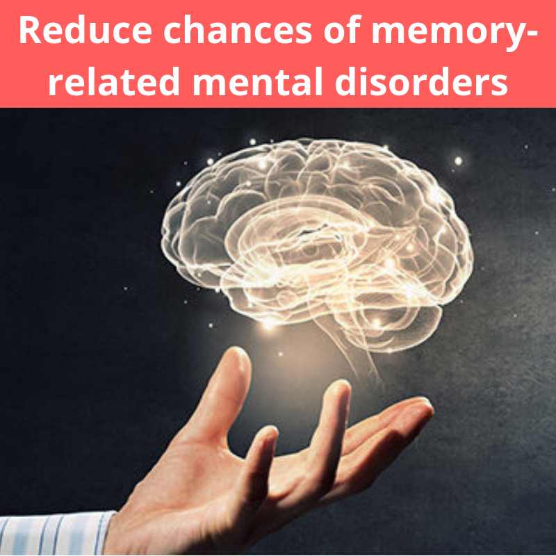 Reduce chances of memory-related mental disorders