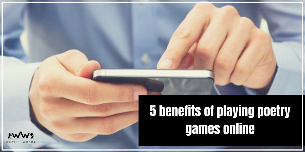 5 benefits of playing poetry games online