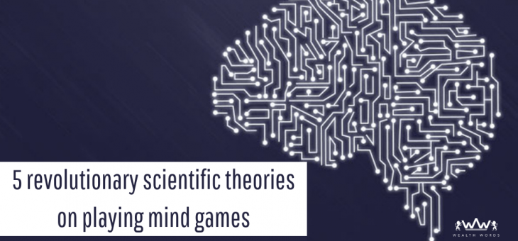 5 Revolutionary Scientific theories on Playing Mind Games
