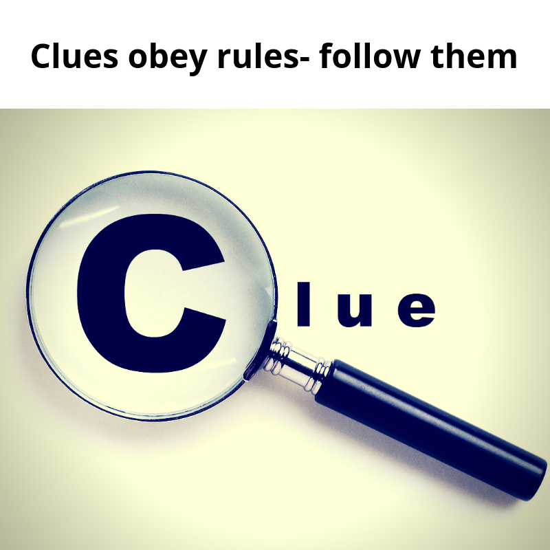 Clues obey rules- follow them