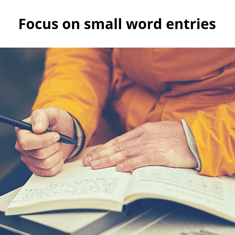 Focus on small word entries