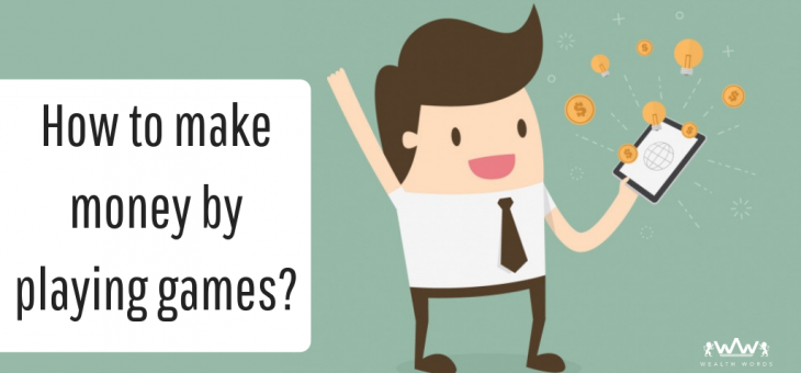 How to Earn Real Money by Playing Games?