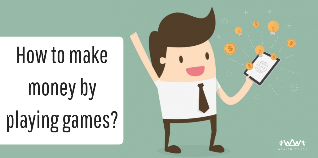 How to make money by playing games