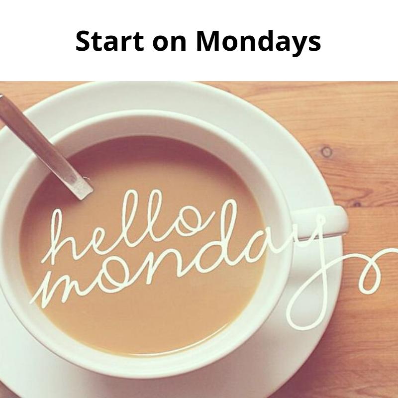 Start on Mondays