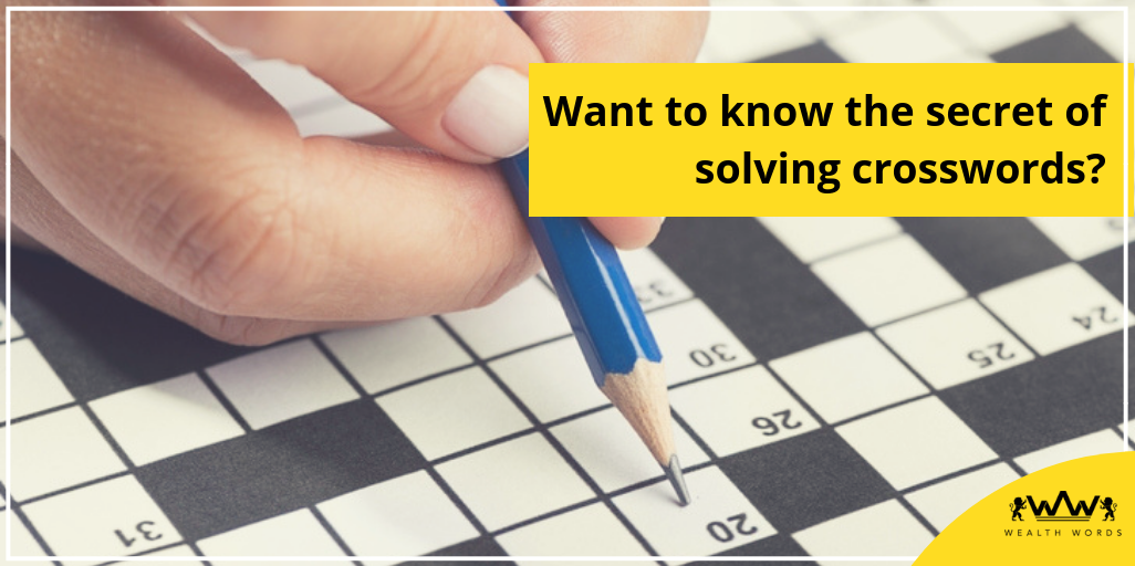 Want to know the secret of solving crosswords