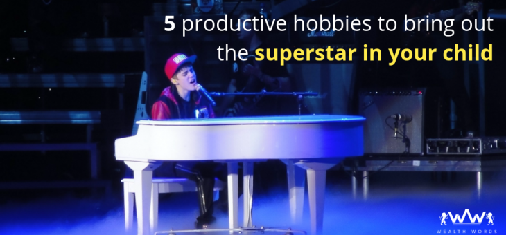 5 productive hobbies to bring out the superstar in your child