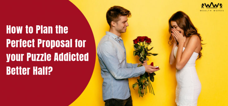 How to plan the perfect proposal for your puzzle addicted better half?