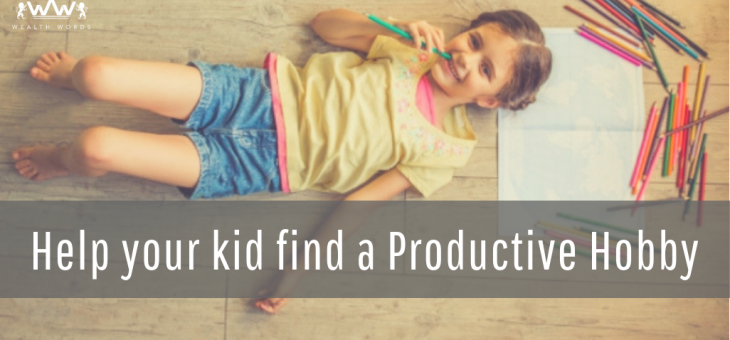 Help Your Kid Find a Productive Hobby