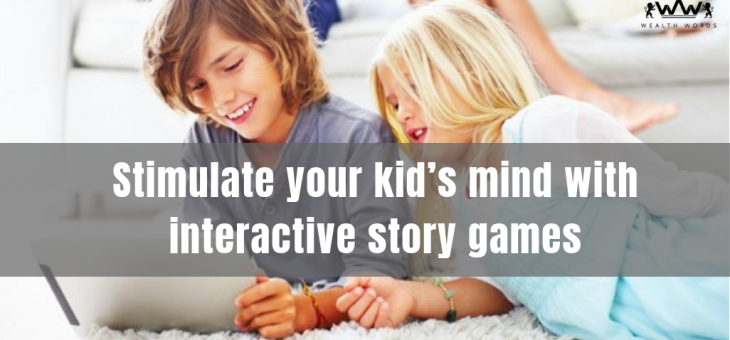 Stimulate your kid's mind with interactive story games