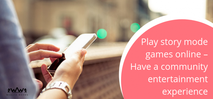 Play story mode games online – Have a community entertainment experience