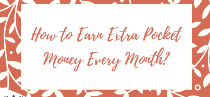 Quick ways to Earn Extra Pocket Money Online Every Month