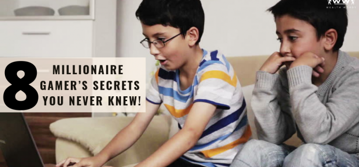 8 Millionaire Gamer's Secrets You Never Knew