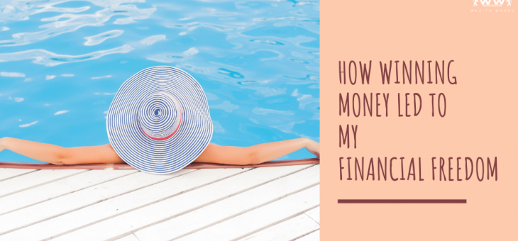 How Winning Money Led to My Financial Freedom