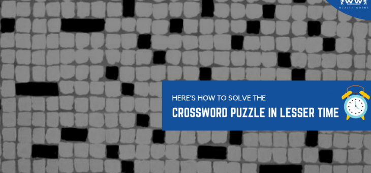 Here's how to solve the crossword puzzle in lesser time