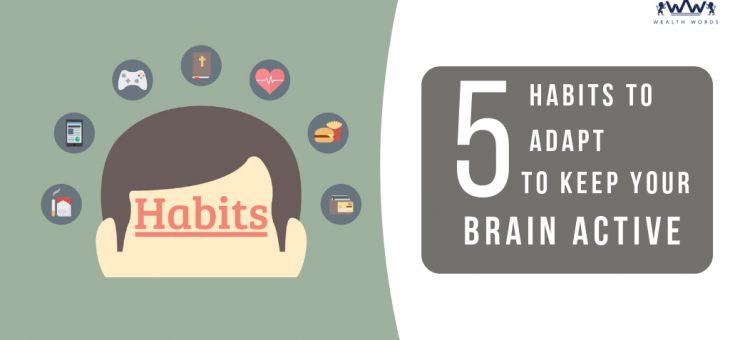 5 Habits to adapt to keep your Brain Active