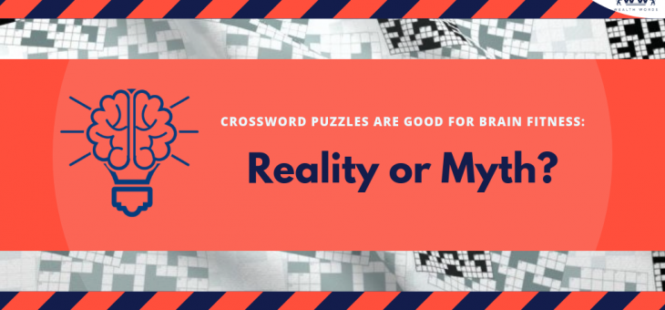 Crossword Puzzles are good for Brain Fitness: Reality or Myth?