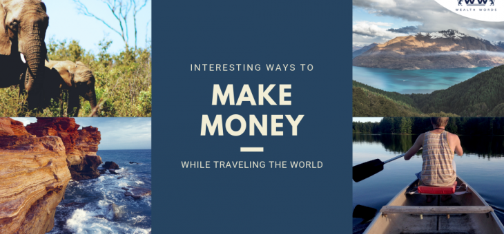Interesting ways to make money while traveling the world