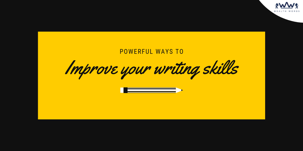 Improve Your Writing Skills, Your writing skills can improve, writing improvement, exercises to improve writing skills, importance of writing skills, improve writing skills in english, improve english writing skills online, creative writing skills, improve your writing style,