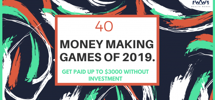 40 MONEY MAKING GAMES OF 2021. GET PAID UP TO $3000 WITHOUT INVESTMENT