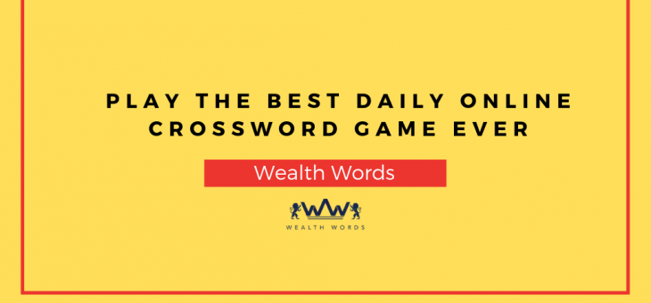 Play the Best Daily Online Crossword Game Ever – Wealth Words
