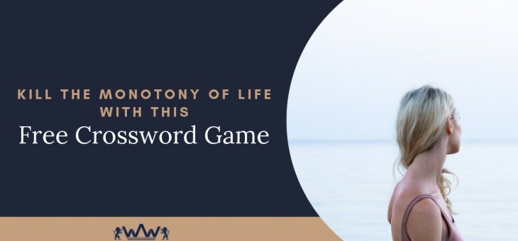 Kill the Monotony of Life with This Free Crossword Game