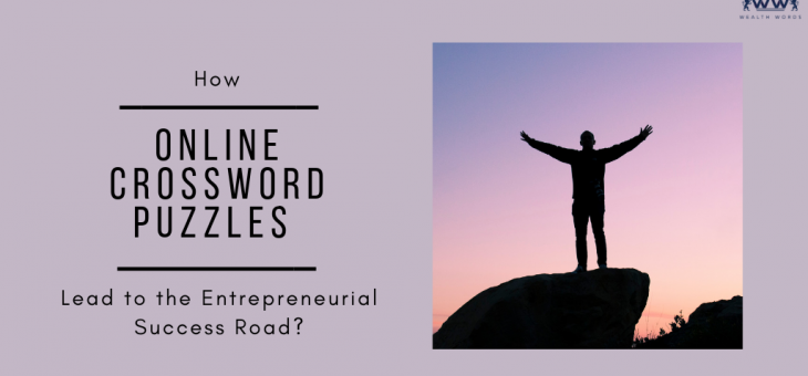 How Online Crossword Puzzles Lead to the Entrepreneurial Success Road?