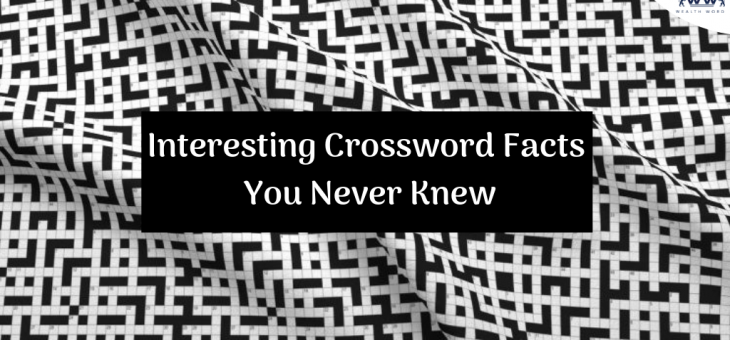 Interesting Crossword Facts You Never Knew